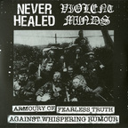 Never Healed - Armoury Of Fearless Truth Against Whispering Rumor
