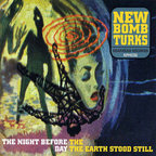 New Bomb Turks - The Night Before The Day The Earth Stood Still