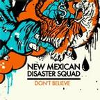 New Mexican Disaster Squad - Don't Believe