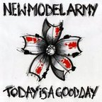 New Model Army - Today Is A Good Day