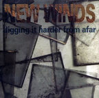 New Winds - Digging It Harder From Afar