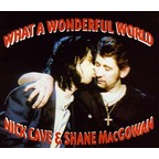 Nick Cave & Shane MacGowan - What A Wonderful World