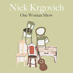 Nick Krgovich - One Woman Show