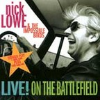 Nick Lowe & The Impossible Birds - Live! On The Battlefield
