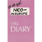 Nico - Do Or Die! · Nico – In Europe · Diary 1982