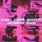Nigel Clark Quintet - Worldwide Sound
