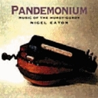 Nigel Eaton - Pandemonium · Music Of The Hurdy-Gurdy