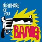 Nightmare Of You - Bang