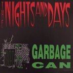 Nights And Days - Garbage Can