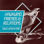 Nik Turner - Hawkwind, Friends & Relations · Twice Upon A Time