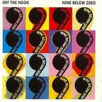 Nine Below Zero - Off The Hook