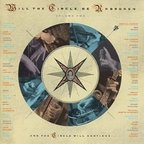 Nitty Gritty Dirt Band - Will The Circle Be Unbroken · Volume Two · And The Circle Will Continue...