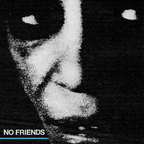 No Friends - s/t