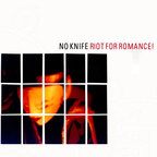 No Knife - Riot For Romance!