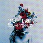 No-Man - Flowermouth