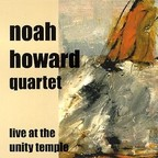 Noah Howard Quartet - Live At The Unity Temple