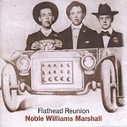 Noble Williams Marshall - Flathead Reunion