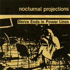 Nocturnal Projections - Nerve Ends In Power Lines