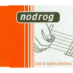 Nodrog - How To Hold A Plectrum