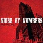 Noise By Numbers - Yeah, Whatever...