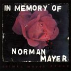 Norman Mayer Group - In Memory Of Norman Mayer