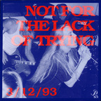 Not For The Lack Of Trying - 3/12/93