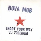 Nova Mob - Shoot Your Way To Freedom