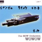 NOW Orchestra - Wowow
