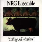 NRG Ensemble - Calling All Mothers