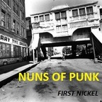 Nuns Of Punk - First Nickel