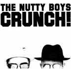Nutty Boys - Crunch!