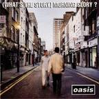 Oasis (UK 2) - (What's The Story) Morning Glory?