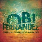 Obi Fernandez - Confessions, Waves And The Garden State