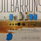 Oilbarrons - No Hope For A Revolution