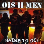 Ois II Men - Hairs To Oi!