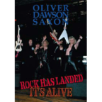Oliver Dawson Saxon - Rock Has Landed · It's Alive
