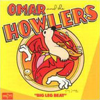 Omar And The Howlers - Big Leg Beat
