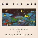 On The Air - Walking In Wonderland