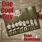 One Cool Guy - From Downtown