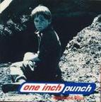One Inch Punch - Ignorant Bliss
