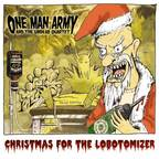 One Man Army And The Undead Quartet - Christmas For The Lobotomizer