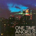 One Time Angels - Sound Of A Restless City