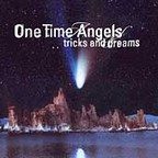 One Time Angels - Tricks And Dreams