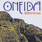 Oneida - Anthem Of The Moon