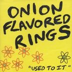 Onion Flavored Rings - Used To It