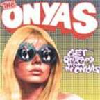 Onyas - Get Shitfaced With The Onyas