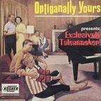 Optiganally Yours - Exclusively Talentmaker!