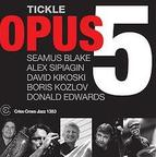 Opus 5 - Tickle