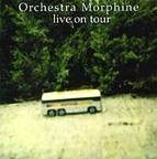 Orchestra Morphine - Live On Tour