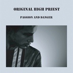 Original High Priest - Passion And Danger